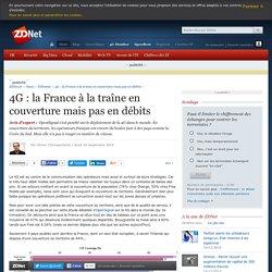 4G : la France à la traîne en couverture mais pas en débits