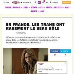 En France, les trans ont rarement le beau rôle