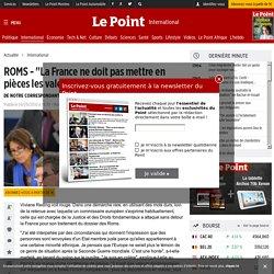 """COMMISSION EUROPÉENNE : ROMS - """"La France ne doit pas mettre en pièces les valeurs fondamentales de l'UE"""", actualité Monde : Le Point"""