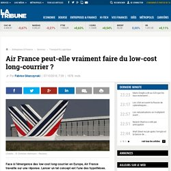 Air France peut-elle vraiment faire du low-cost long-courrier ?