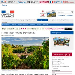 France's top 10 wine experiences - Food and Drink