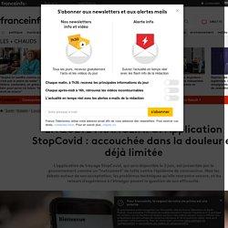ENQUÊTE FRANCEINFO. Application StopCovid: accouchée dansladouleur et déjà limitée