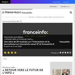 franceinfo - : Education aux médias « Retour vers le futur de l'info »