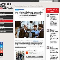 Atelier des medias RFI : L'Instant Detox de franceinfo : l'émission de fact-checking 100% réseaux sociaux