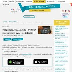 L'appli Franceinfo junior : créer un journal radio avec une tablette !