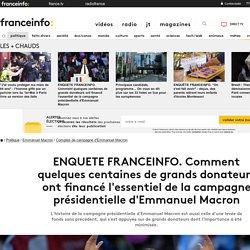 ENQUETE FRANCEINFO. Comment quelques centaines de grands donateurs ont financé l'essentiel de la campagne présidentielle d'Emmanuel Macron