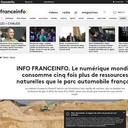 INFO FRANCEINFO. Le numérique mondial consomme cinq fois plus de ressources naturelles que le parc automobile français
