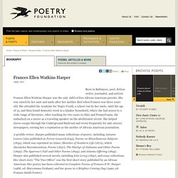 Frances Ellen Watkins Harper - Poetry Foundation