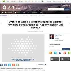 Evento de Apple y la cadena francesa Colette: ¿Primera demostración del Apple Watch en una tienda?