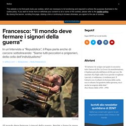 """Francesco: """"Il mondo deve fermare i signori della guerra"""" – ZENIT – Italiano"""