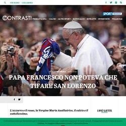 Papa Francesco non poteva che tifare San Lorenzo