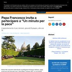 """Papa Francesco invita a partecipare a """"Un minuto per la pace"""" – ZENIT – Italiano"""