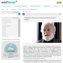 Francesco Tonucci: su visión educativa en diez puntos - aulaPlaneta