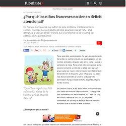 Por qué los niños franceses no tienen déficit atencional