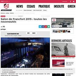 Salon de Francfort 2015 : toutes les nouveautés