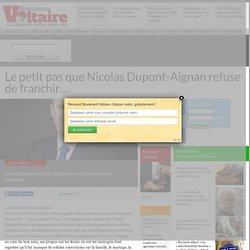 Le petit pas que Nicolas Dupont-Aignan refuse de franchir...