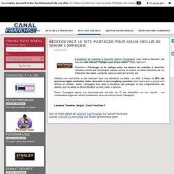 News Canal franchise - Découvrez le site Partager pour mieux vieillir de Senior Compagnie