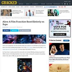 Alien: A Film Franchise Based Entirely on Rape