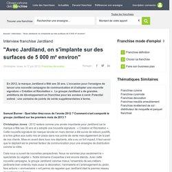 """Ouvrir une franchise Jardiland : """"Avec Jardiland, on s'implante sur des surfaces de 5 000 m² environ"""""""