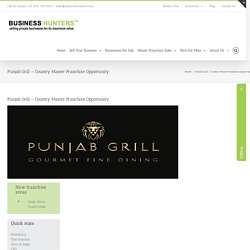 Punjab Grill – Country Master Franchise Opportunity – Sell Your Business