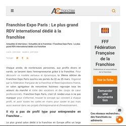 Franchise Expo Paris : Le plus grand rdv international dédié à la franchise