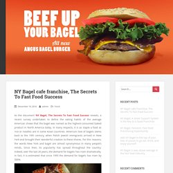 NY Bagel cafe franchise, The Secrets To Fast Food Success