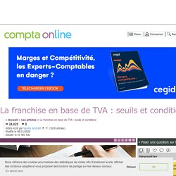 La franchise en base de TVA : seuils et conditions
