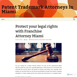 Protect your legal rights with Franchise Attorney Miami