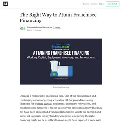 The Right Way to Attain Franchisee Financing - Econolease Financial Services Inc - Medium