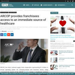 ARCOP provides franchisees access to source of healthcare