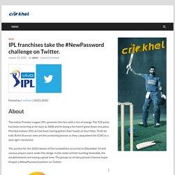 IPL franchises take the #NewPassword challenge on Twitter.