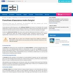 Franchises d'assurance mode d'emploi - Assurances : tout savoir sur la franchise d'assurance