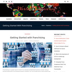 Getting Started with Franchising - World Controversy