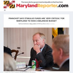 Franchot says stimulus funds are 'very critical' for Maryland to have a balanced budget - MarylandReporter.com