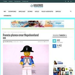 Francia planea crear Napoleonland