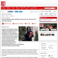 Francia debate sobre polémico proyecto de reforma del derecho laboral