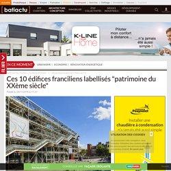 """Ces 10 édifices franciliens labellisés """"patrimoine du XXème siècle"""" - 25/11/16"""