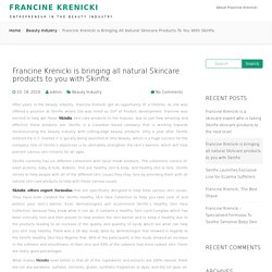 Francine Krenicki, Skinfix, Beauty Products, Development