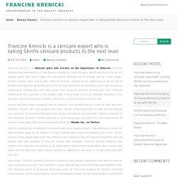 Francine Krenicki is a skincare expert