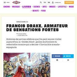 Francis Drake, armateur desensations fortes
