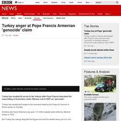 Pope Francis calls Armenian WW1 killings 'genocide' - BBC News