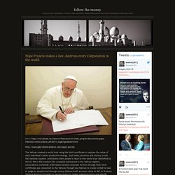 Pope Francis makes a law..destroys every Corporation in the world