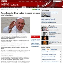 Pope Francis: Church too focused on gays and abortion