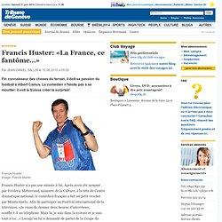 Francis Huster: «La France, ce fantôme…»
