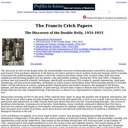 The Francis Crick Papers: The Discovery of the Double Helix, 1951-1953