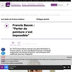 """Francis Bacon : """"Parler de peinture c'est impossible"""""""
