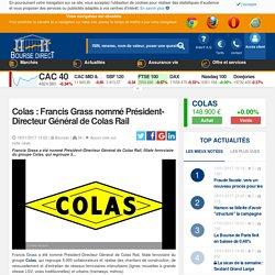 Colas : Francis Grass nommé Président-Directeur Général de Colas Rail
