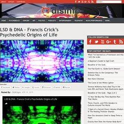 LSD & DNA - Francis Crick's Psychedelic Origins of Life
