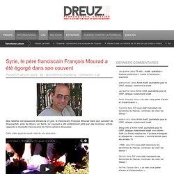 Syrie, le père franciscain François Mourad a été égorgé dans son couvent