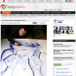 Juan Francisco Casas e Ballpoint Artworks - Design Atento